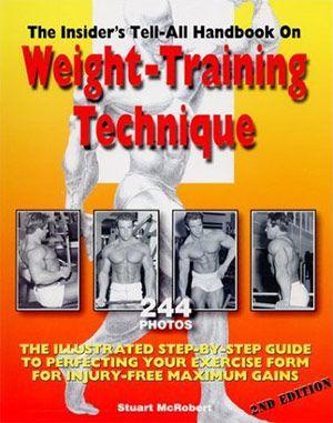 Всебічна інструкція з техніки виконання фізичних вправ з обтяженнями _ An Insider`s Tell- All Hand book on Weight-training Technique
